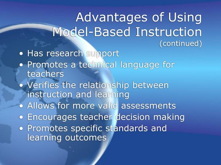 Advantages of using model based instruction continued