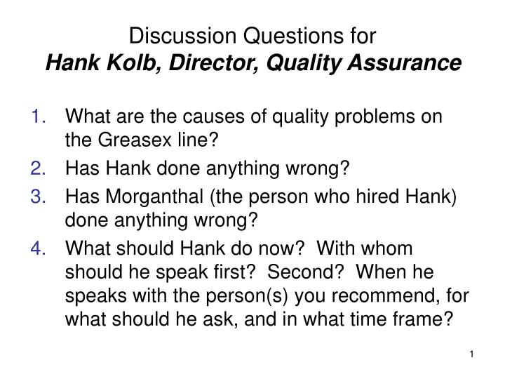 discussion questions for hank kolb director quality assurance n.
