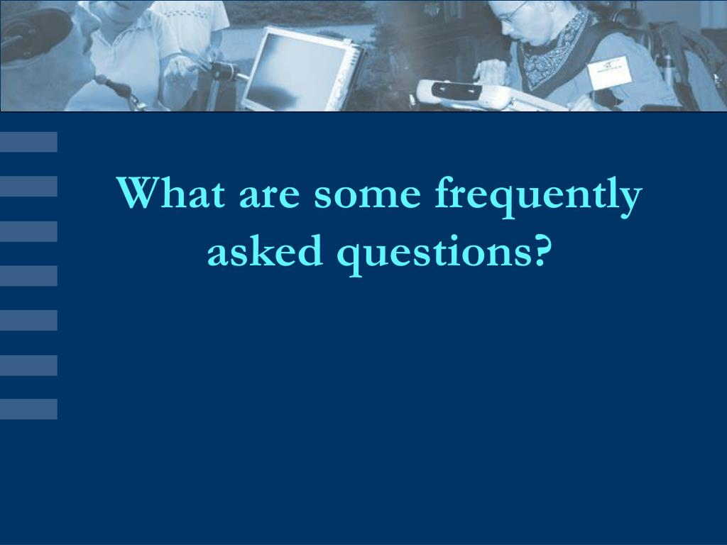 What are some frequently asked questions?