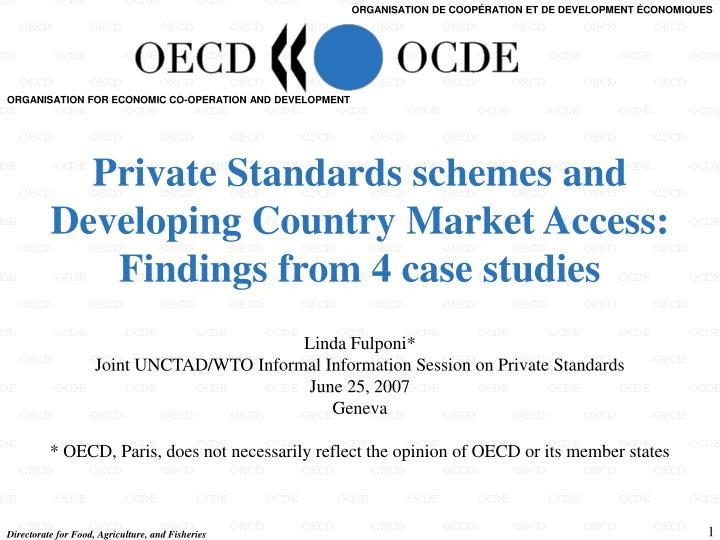 Private standards schemes and developing country market access findings from 4 case studies