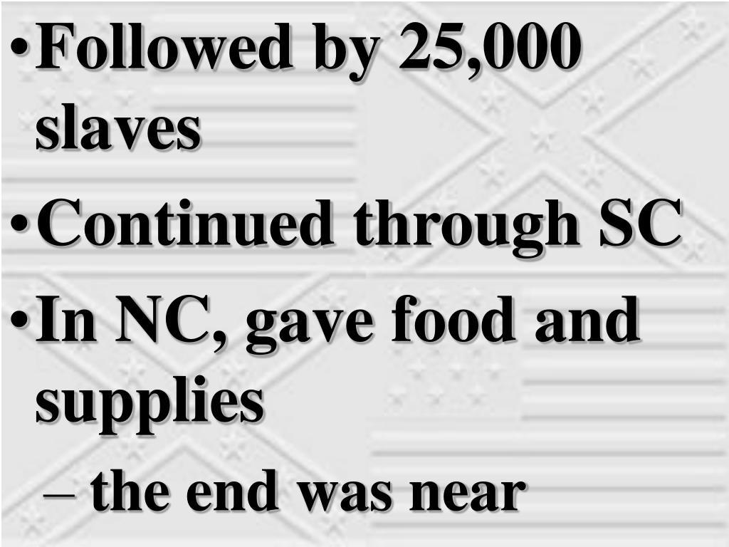 Followed by 25,000 slaves