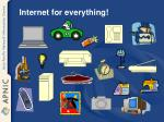internet for everything