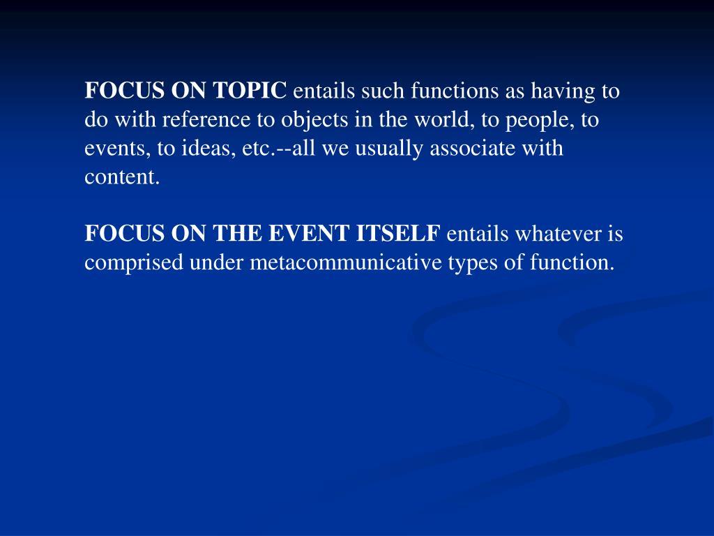 FOCUS ON TOPIC