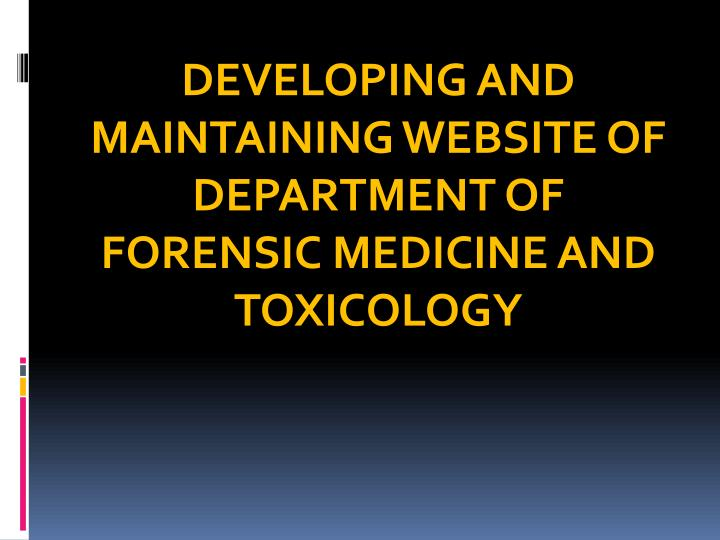 developing and maintaining website of department of forensic medicine and toxicology n.