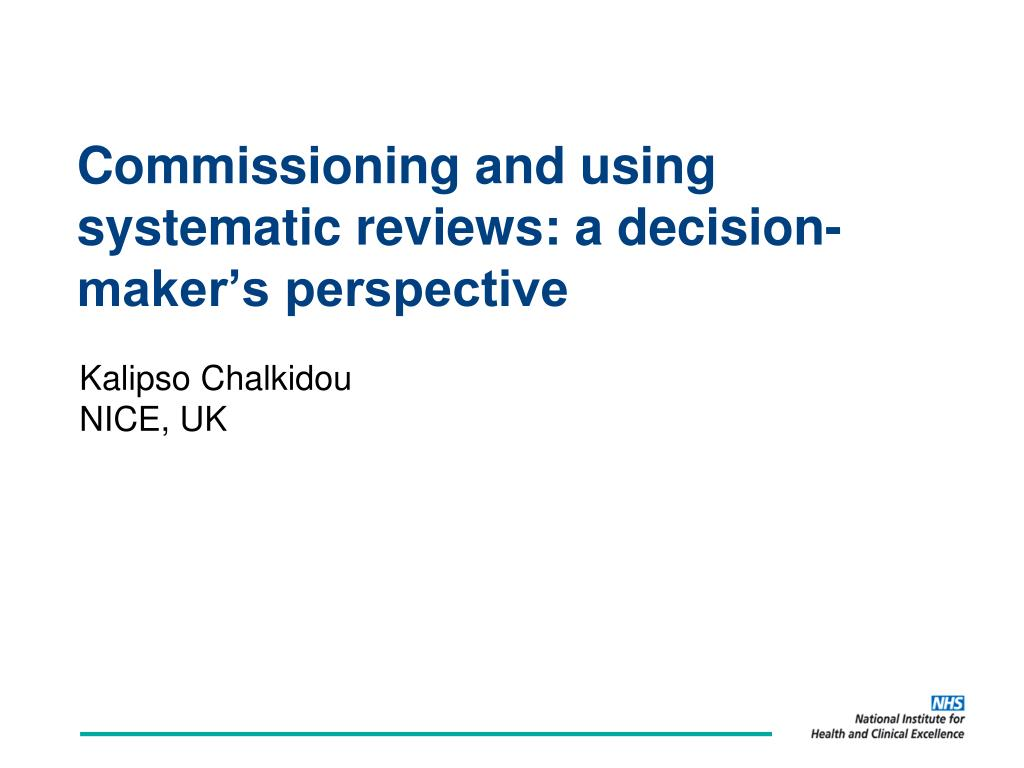 Commissioning and using systematic reviews: a decision-maker's perspective