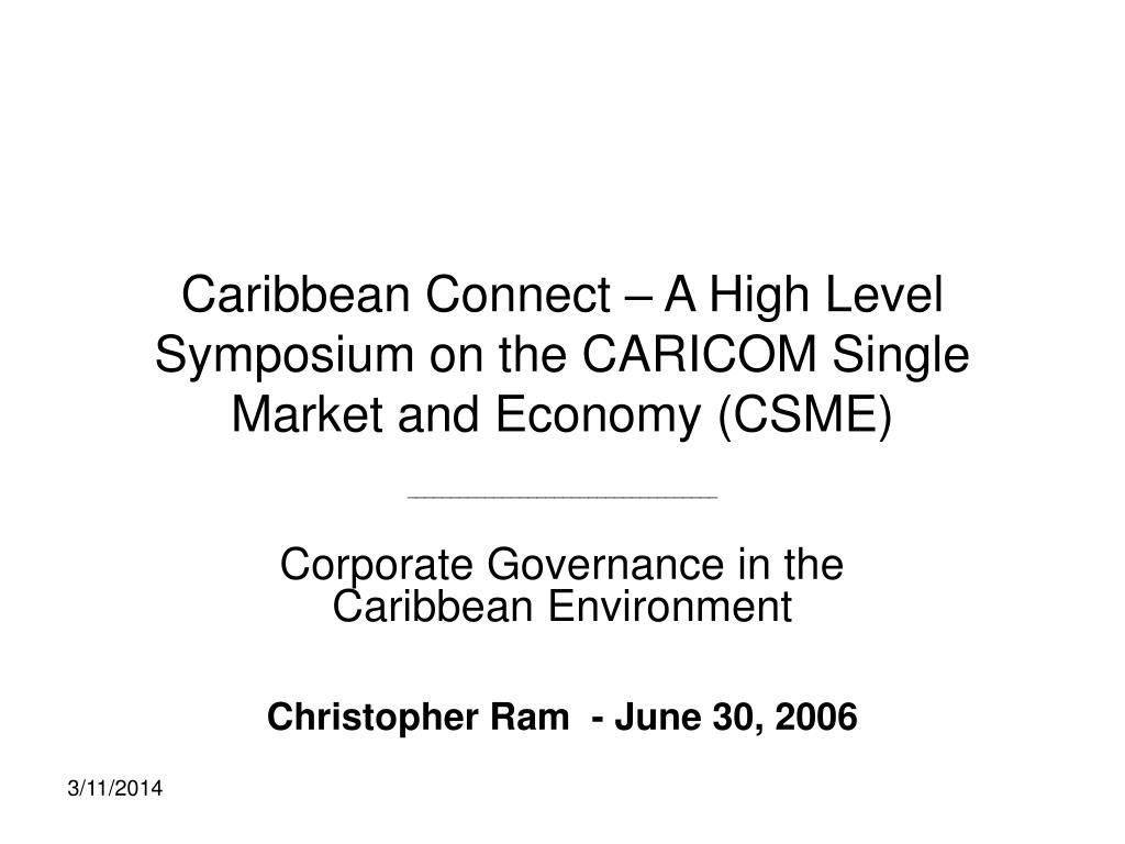 Caribbean Connect – A High Level Symposium on the CARICOM Single Market and Economy (CSME)