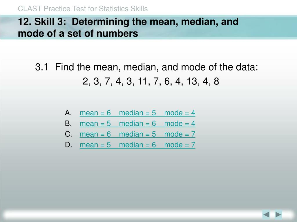 12. Skill 3:  Determining the mean, median, and mode of a set of numbers