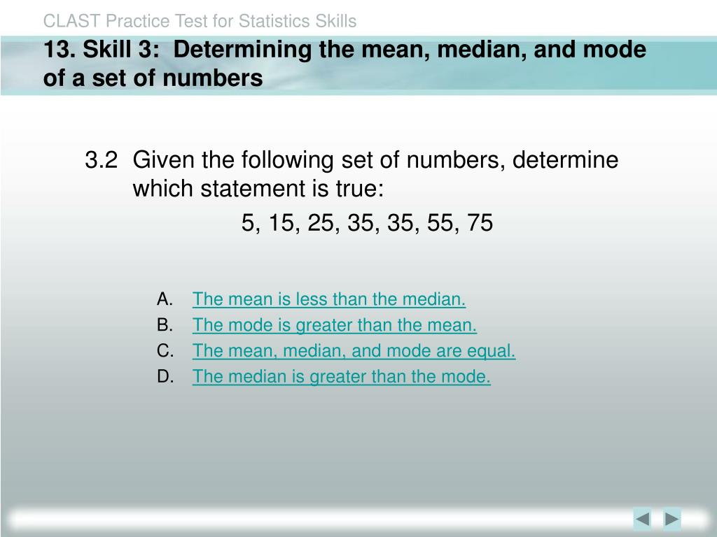 13. Skill 3:  Determining the mean, median, and mode of a set of numbers
