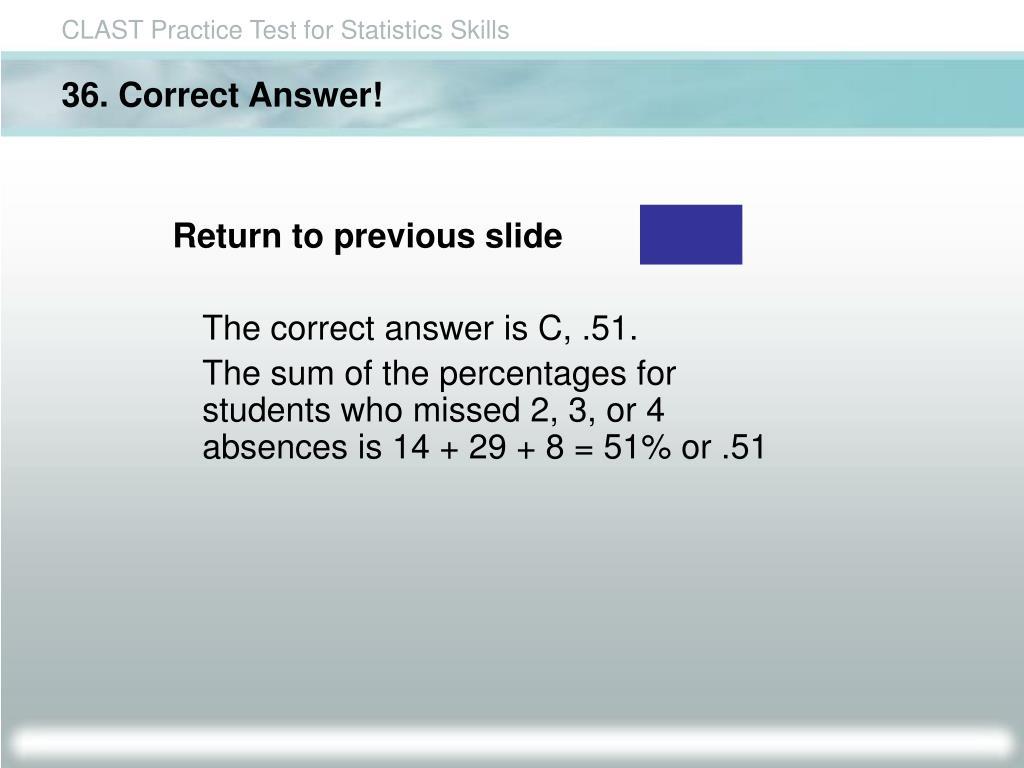 36. Correct Answer!