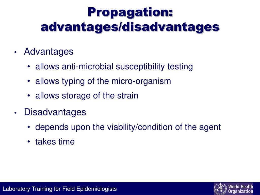 Propagation: advantages/disadvantages