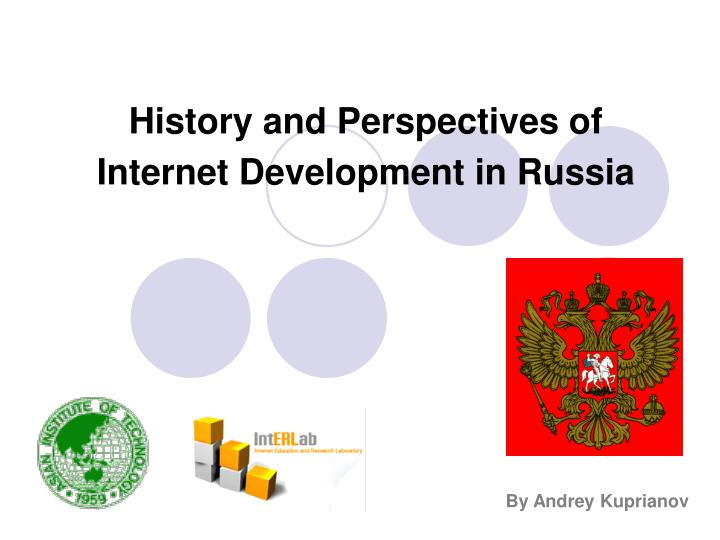 History and perspectives of internet development in russia