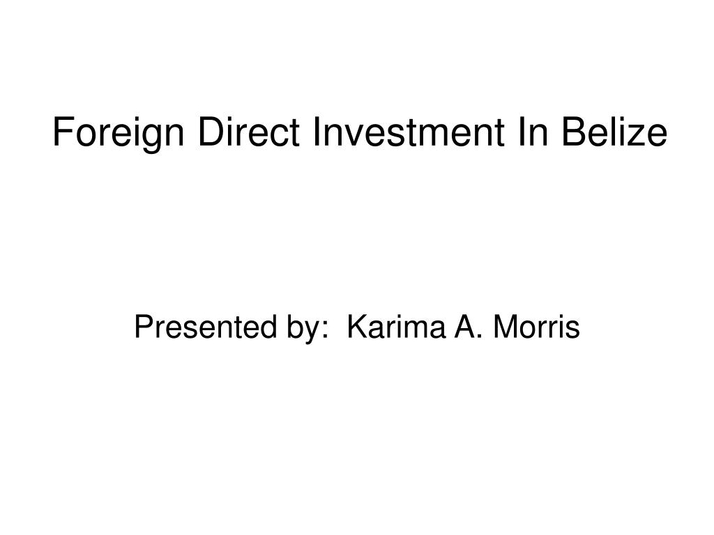 Foreign Direct Investment In Belize
