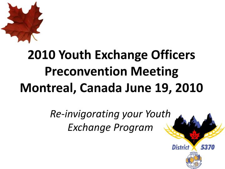 2010 youth exchange officers preconvention meeting montreal canada june 19 2010