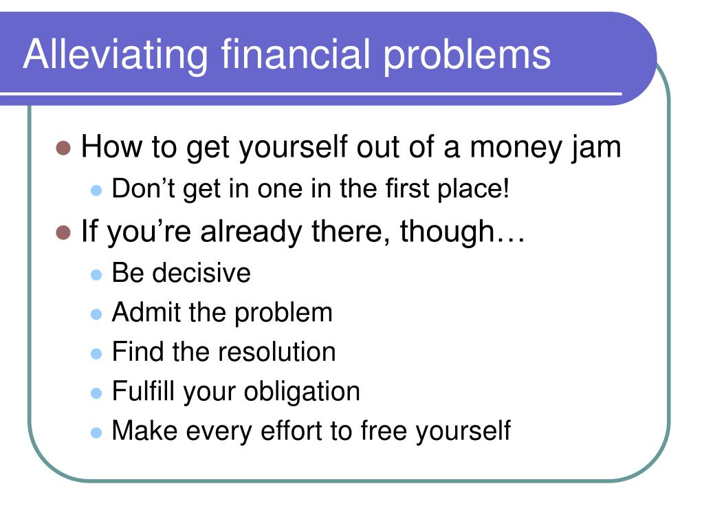 Alleviating financial problems