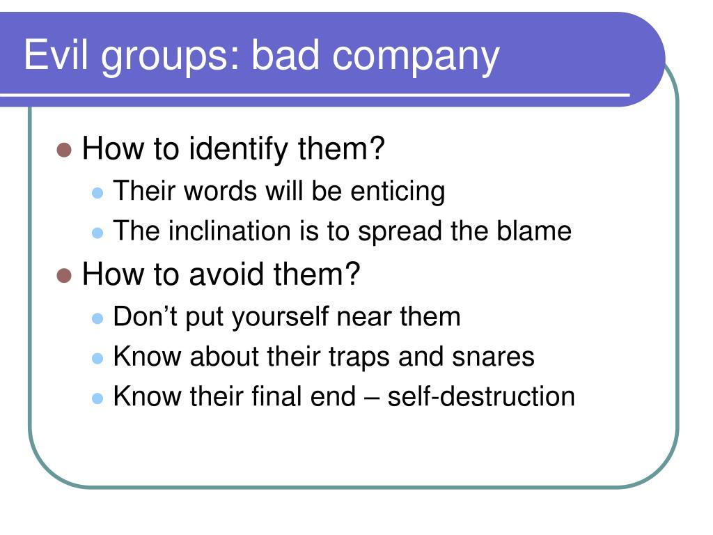 Evil groups: bad company