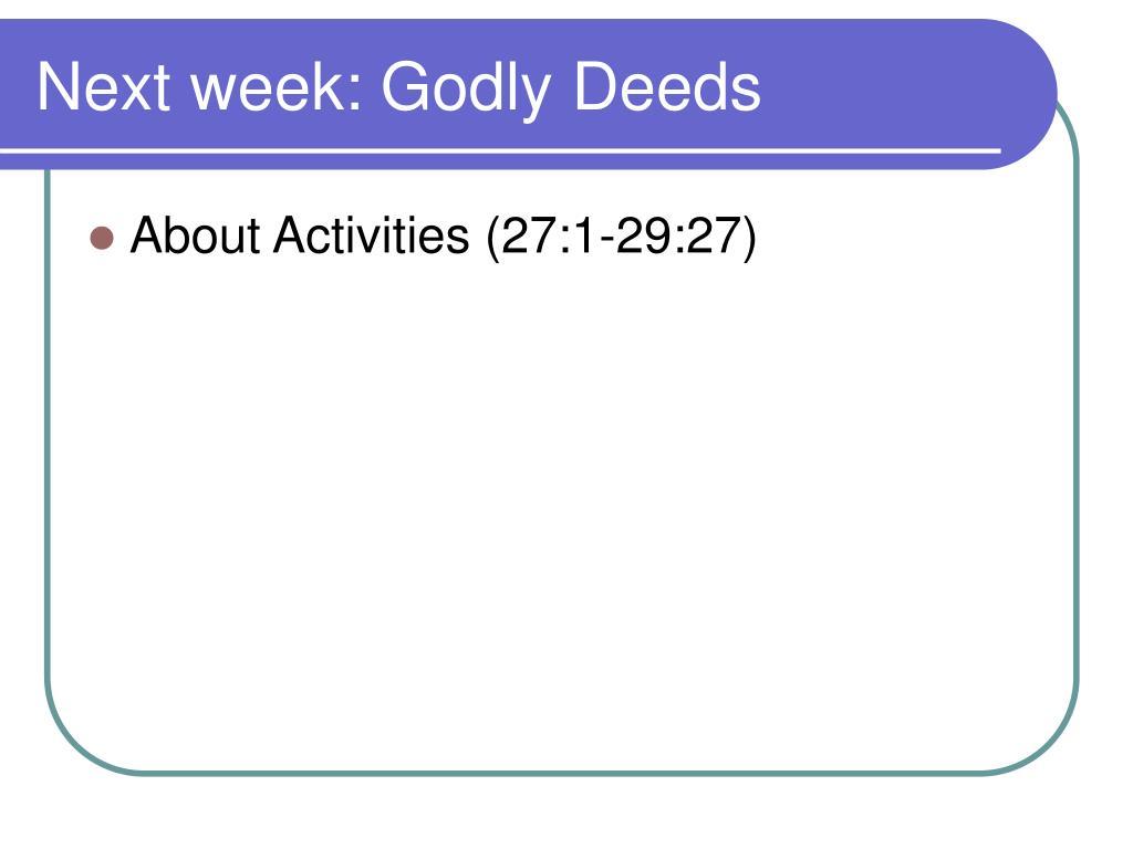 Next week: Godly Deeds