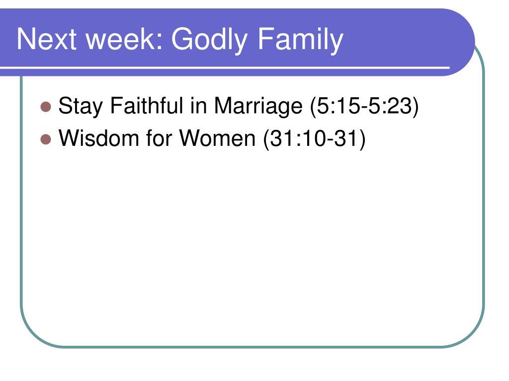 Next week: Godly Family