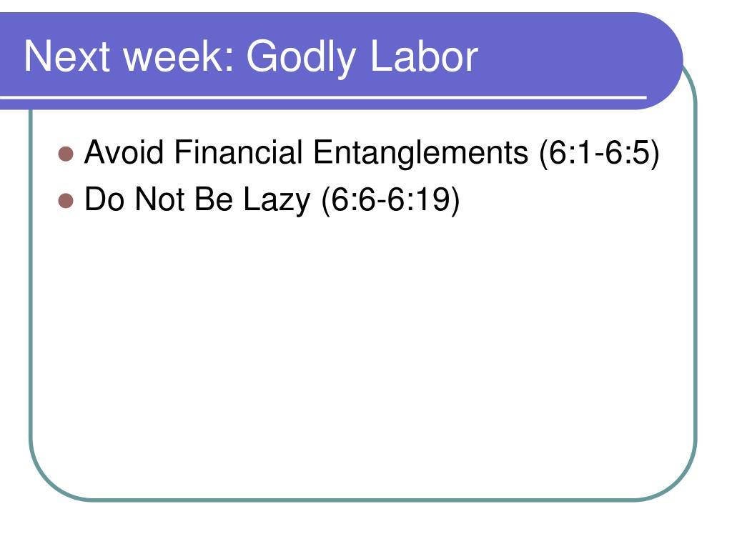 Next week: Godly Labor