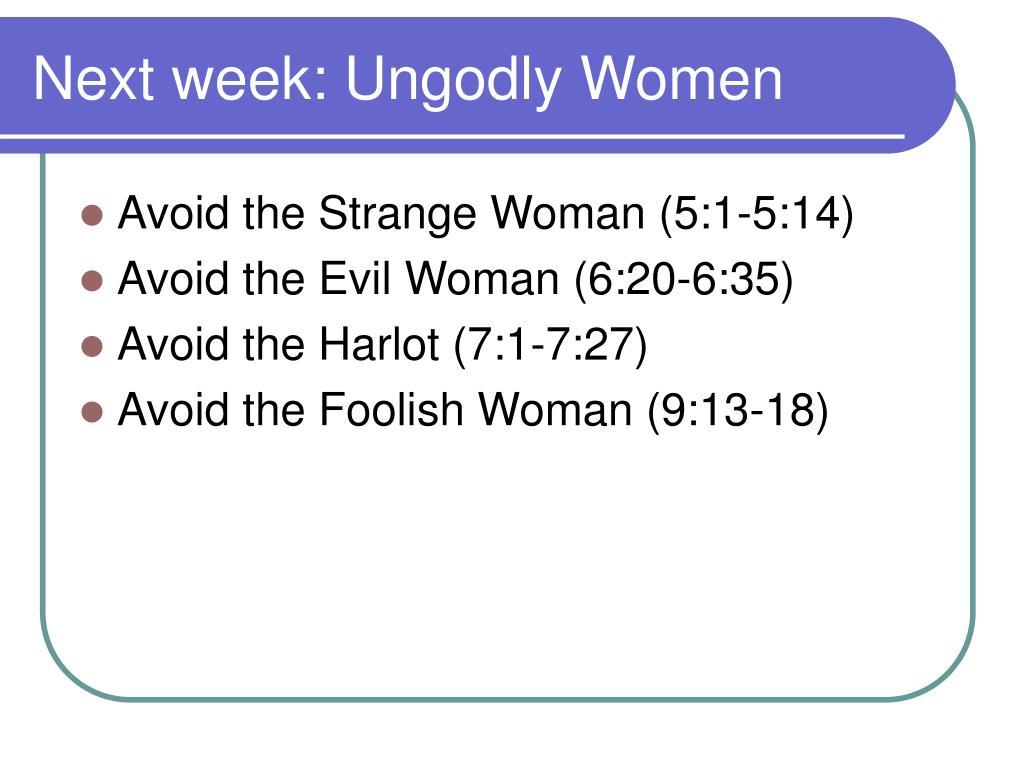 Next week: Ungodly Women