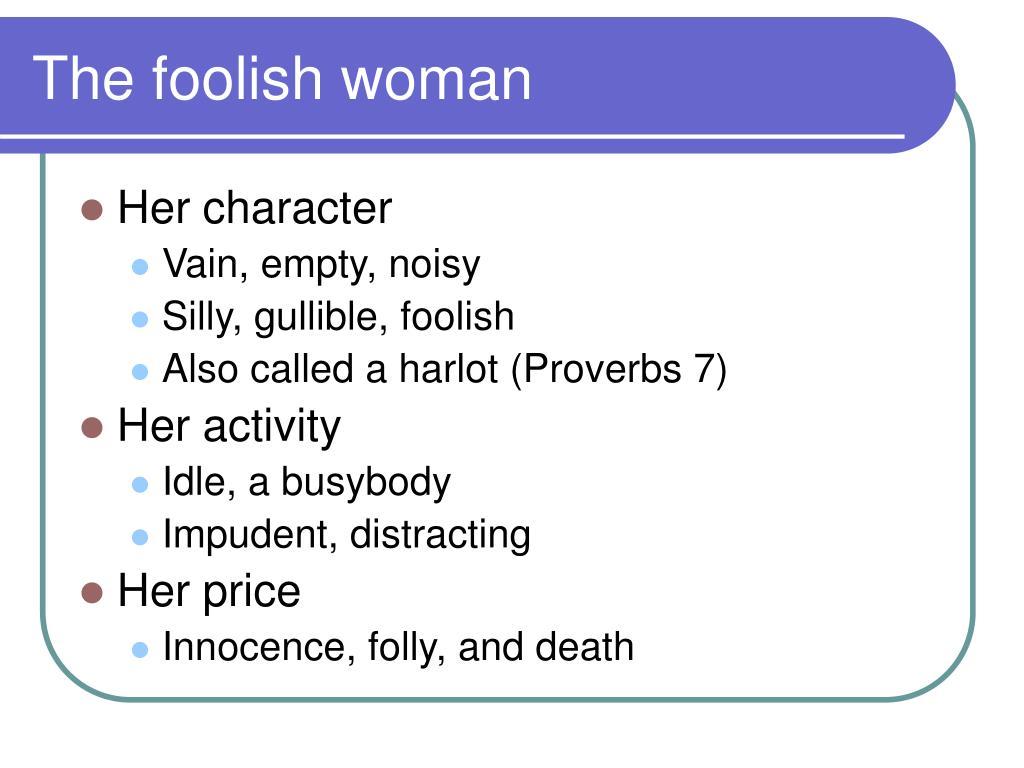 The foolish woman