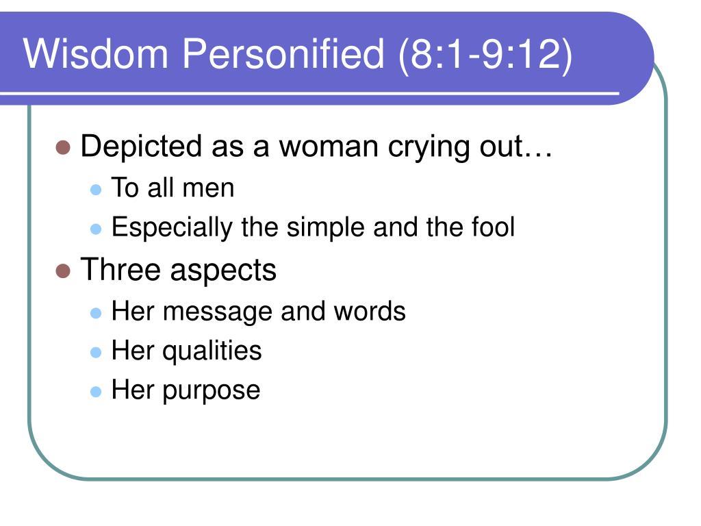 Wisdom Personified (8:1-9:12)