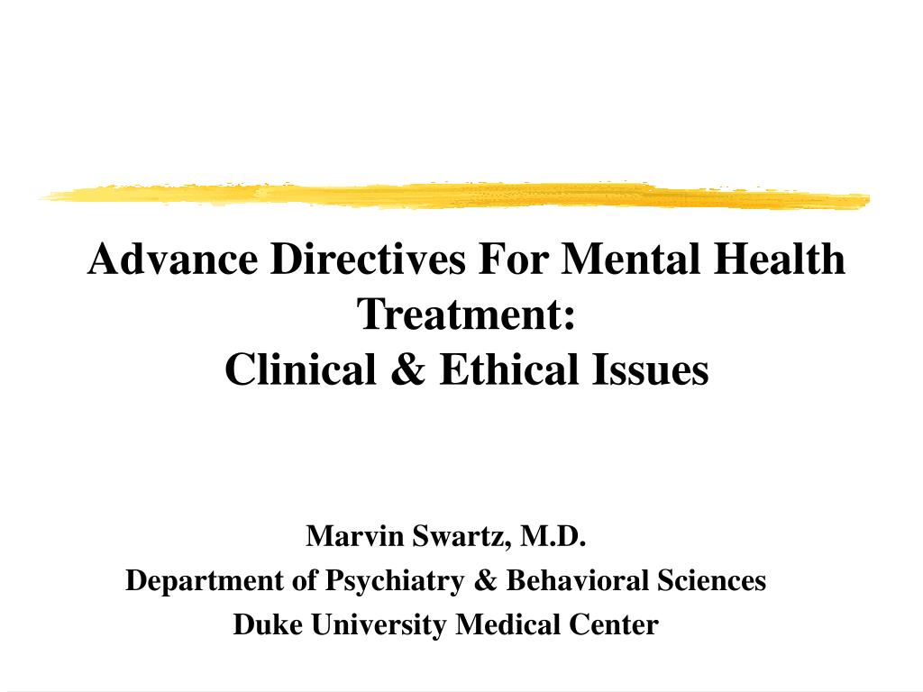 advance directives for mental health treatment clinical ethical issues