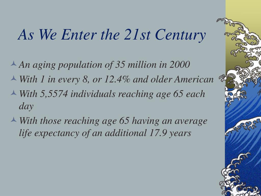 As We Enter the 21st Century