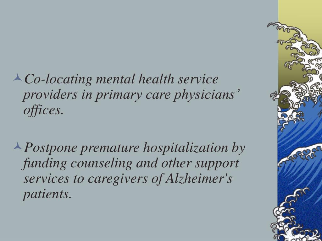Co-locating mental health service providers in primary care physicians' offices.