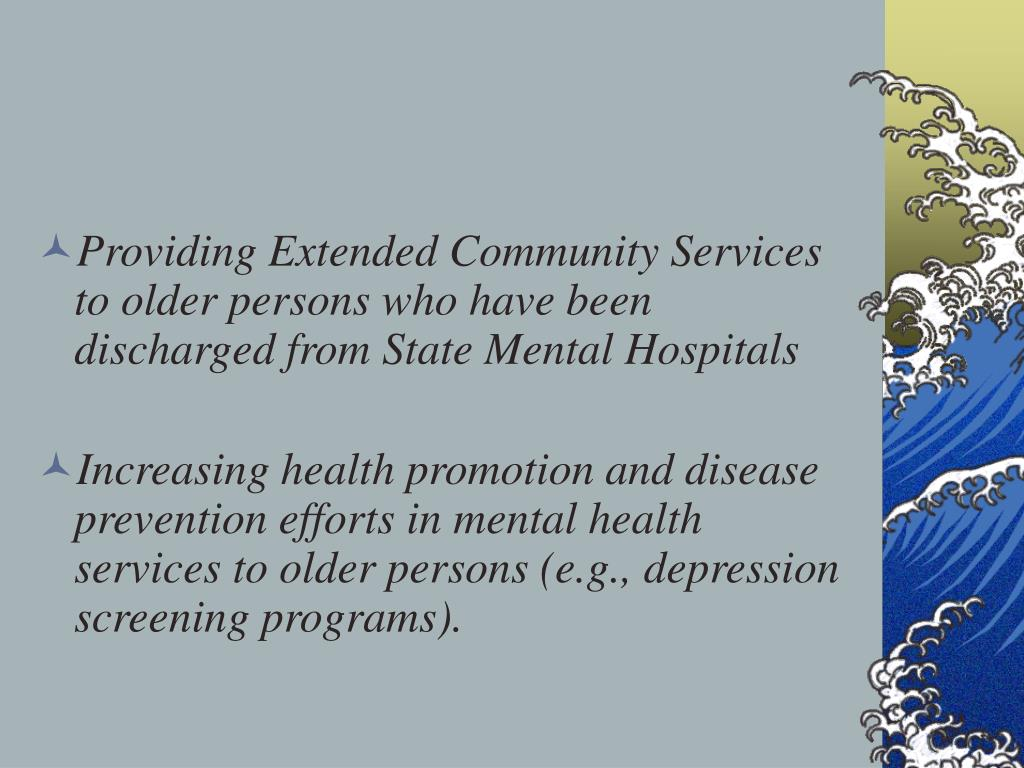 Providing Extended Community Services to older persons who have been discharged from State Mental Hospitals