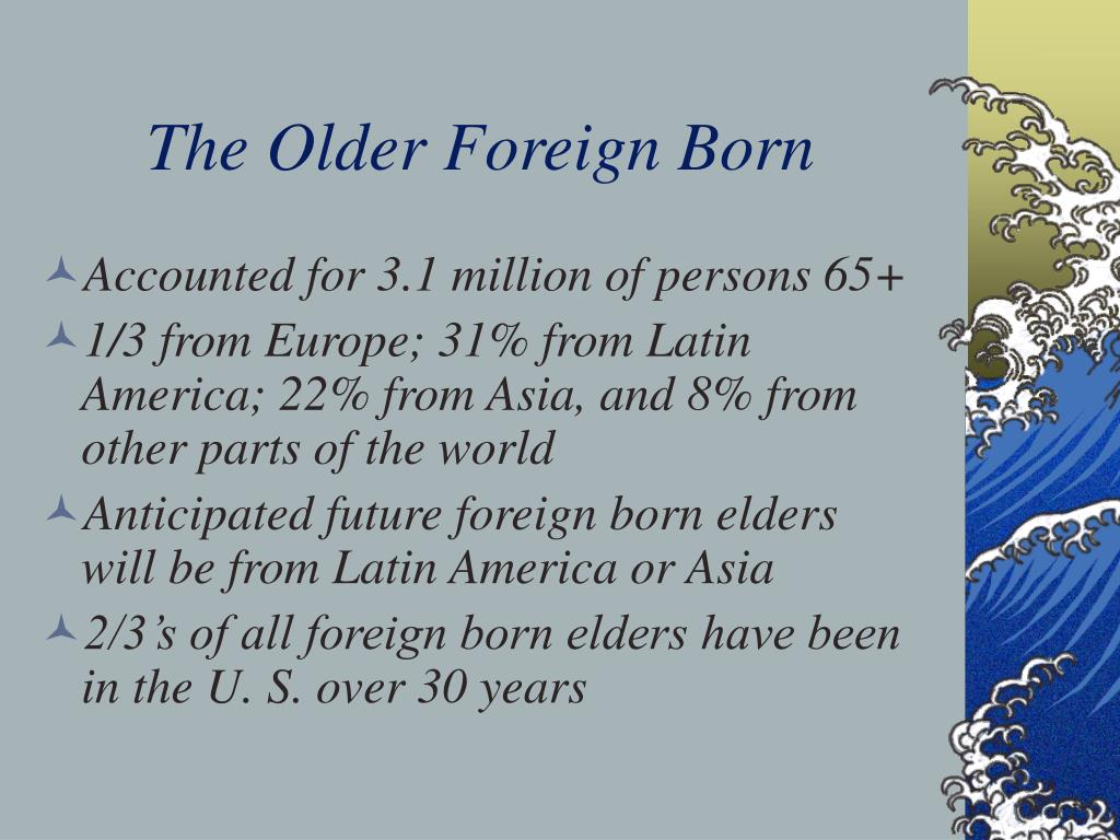 The Older Foreign Born