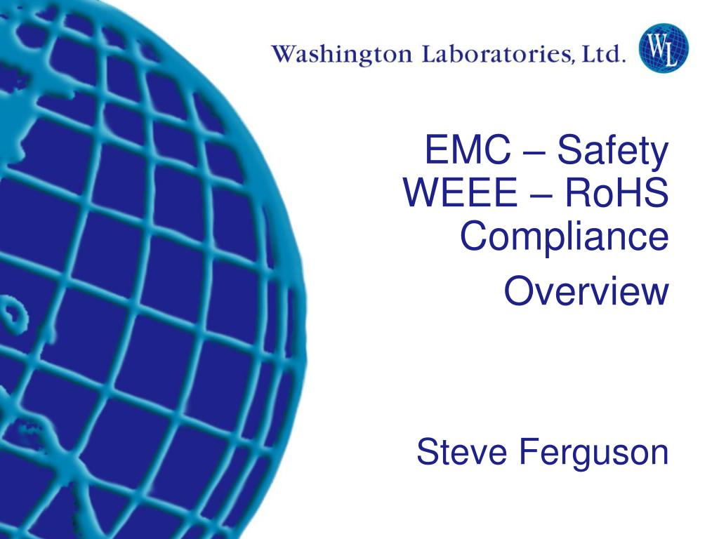 EMC – Safety WEEE – RoHS  Compliance