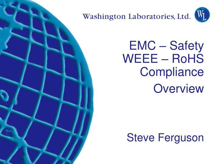 Emc safety weee rohs compliance overview steve ferguson
