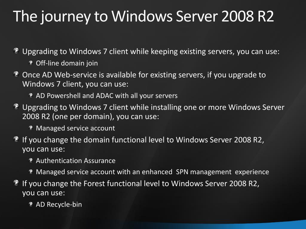 The journey to Windows Server 2008 R2