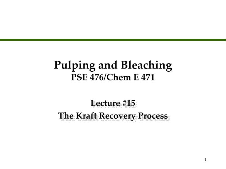 Pulping and bleaching pse 476 chem e 471