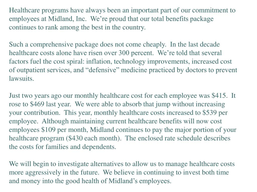 Healthcare programs have always been an important part of our commitment to employees at Midland, Inc.  We're proud that our total benefits package continues to rank among the best in the country.