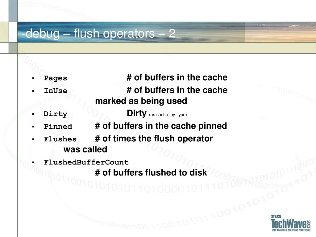 -debug – flush operators –