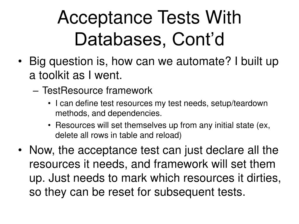 Acceptance Tests With Databases, Cont'd