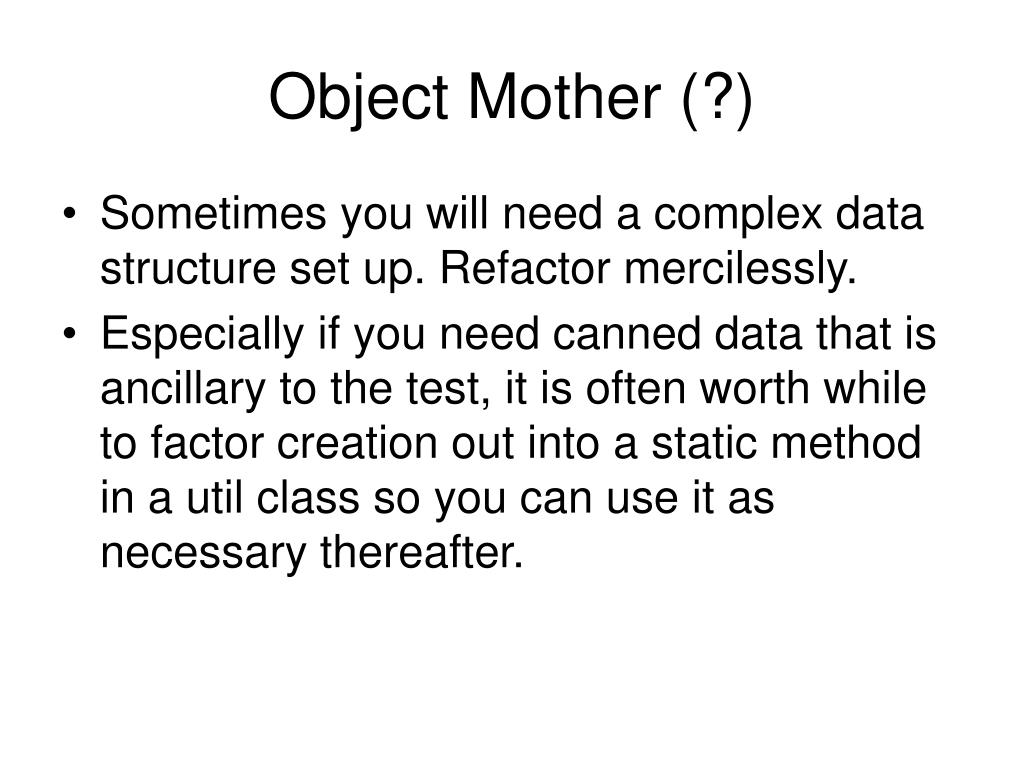 Object Mother (?)