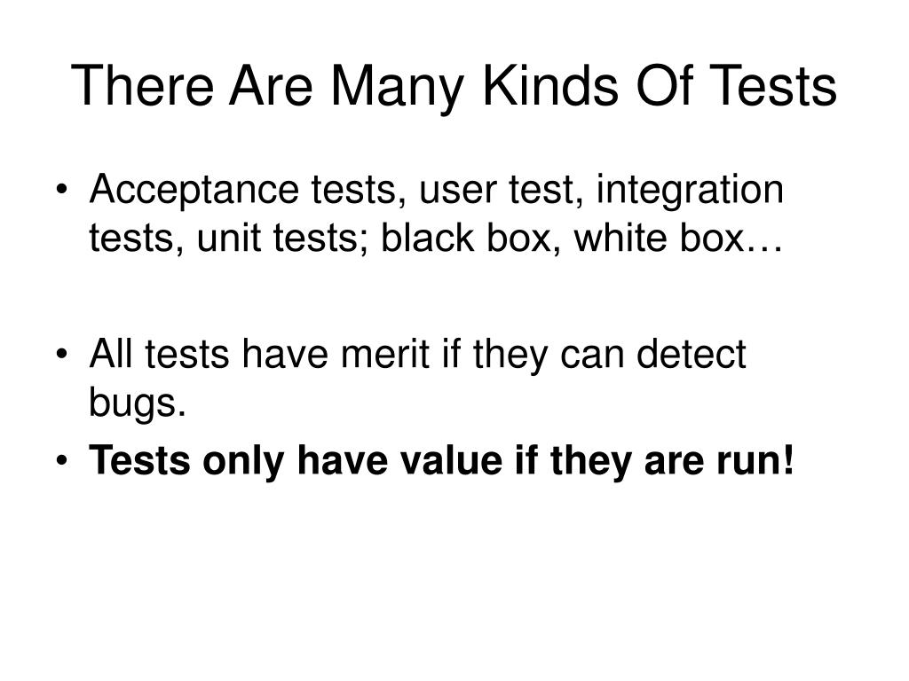 There Are Many Kinds Of Tests