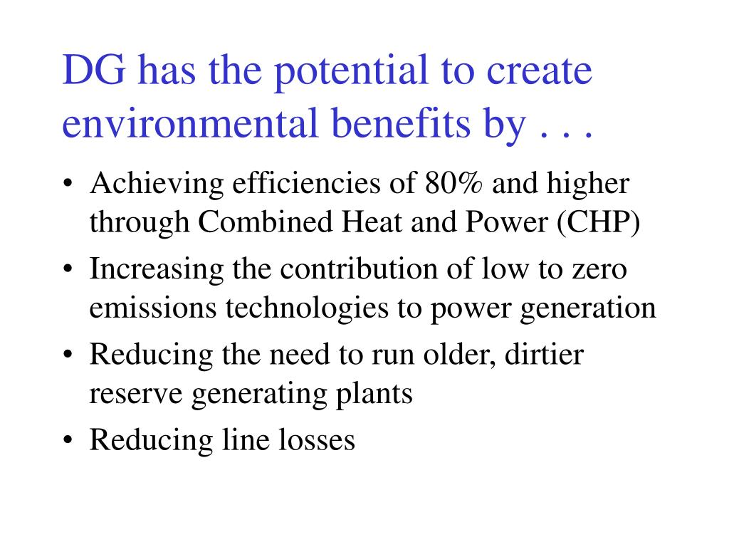 DG has the potential to create environmental benefits by . . .
