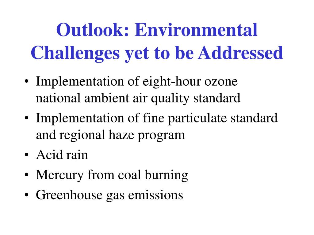 Outlook: Environmental Challenges yet to be Addressed