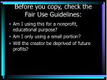 before you copy check the fair use guidelines