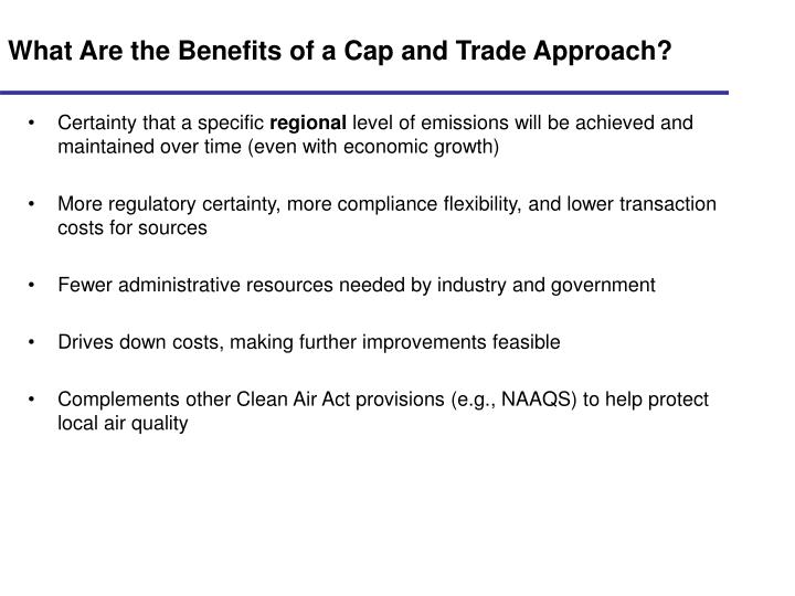 What are the benefits of a cap and trade approach