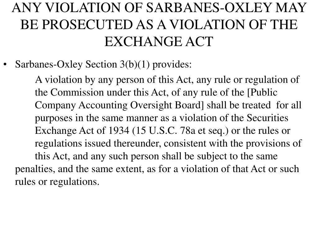 ANY VIOLATION OF SARBANES-OXLEY MAY  BE PROSECUTED AS A VIOLATION OF THE EXCHANGE ACT