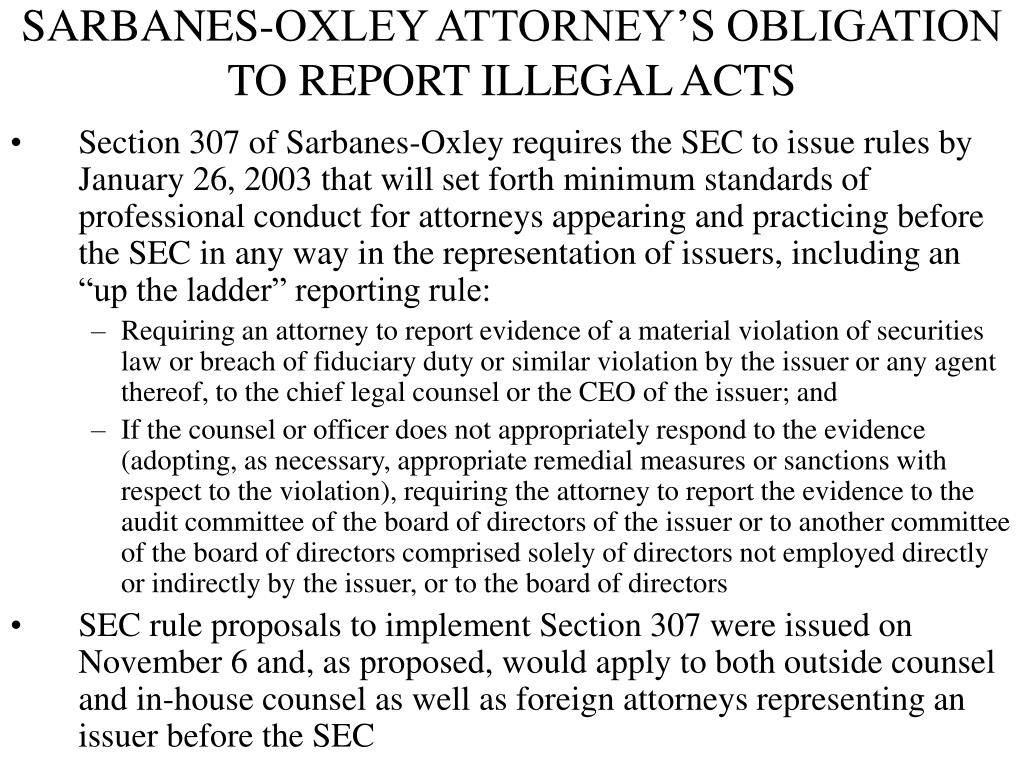 SARBANES-OXLEY ATTORNEY'S OBLIGATION TO REPORT ILLEGAL ACTS