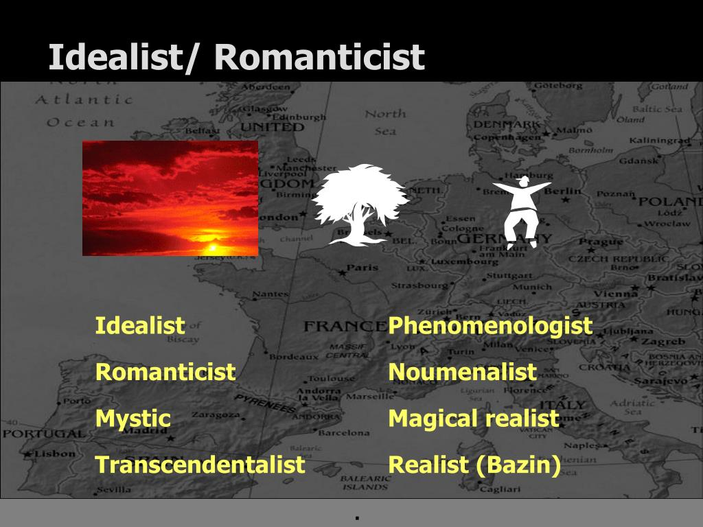 Idealist/ Romanticist