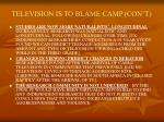 television is to blame camp con t