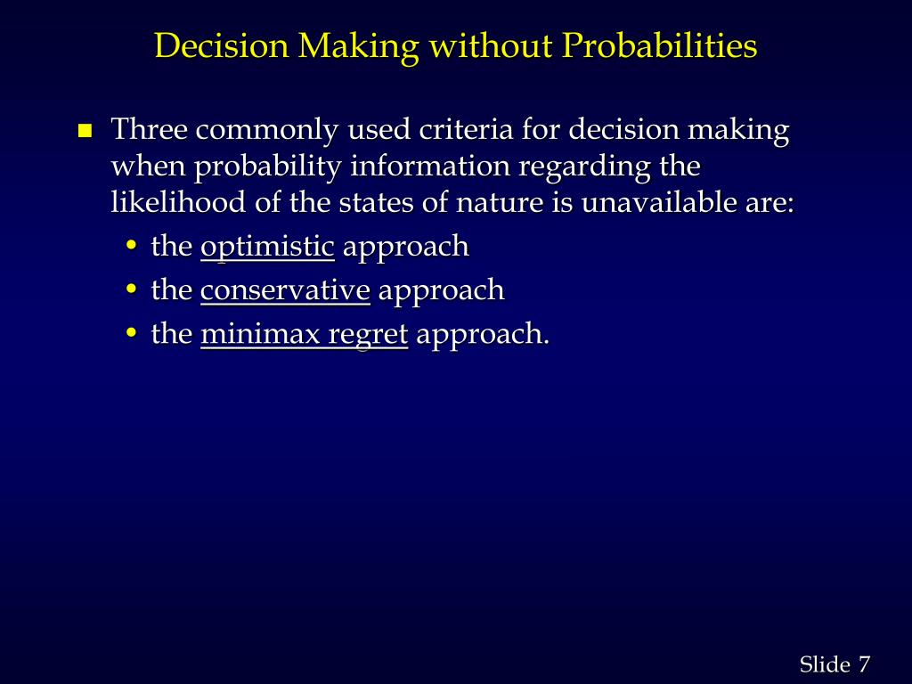Decision Making without Probabilities