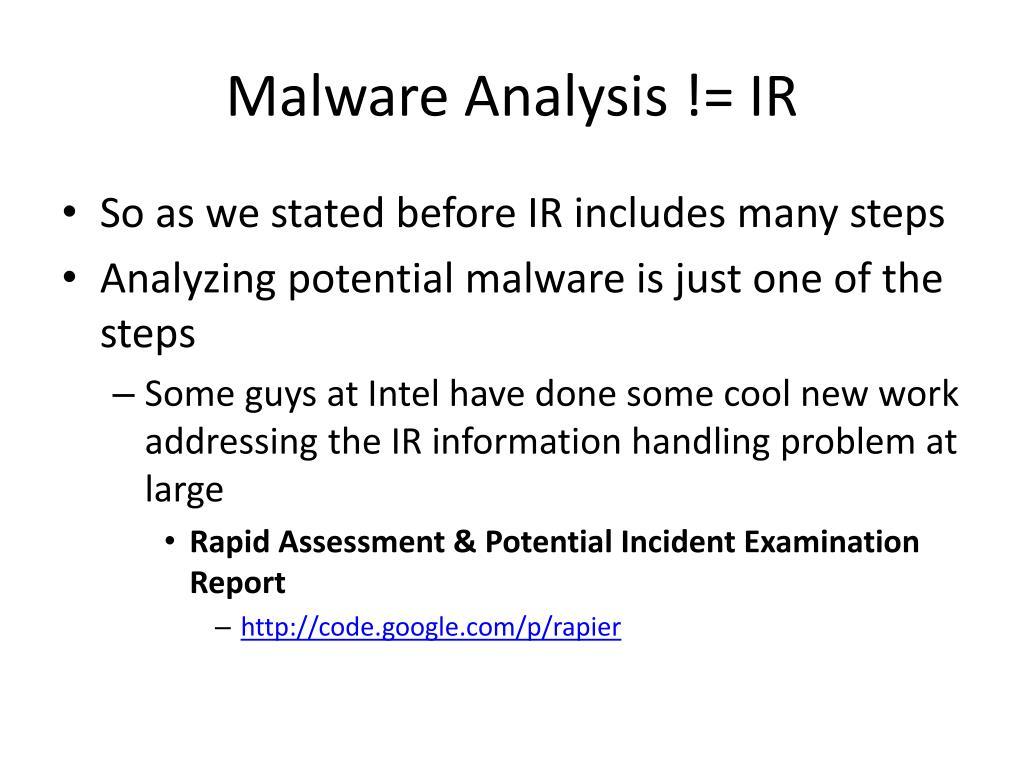 Malware Analysis != IR