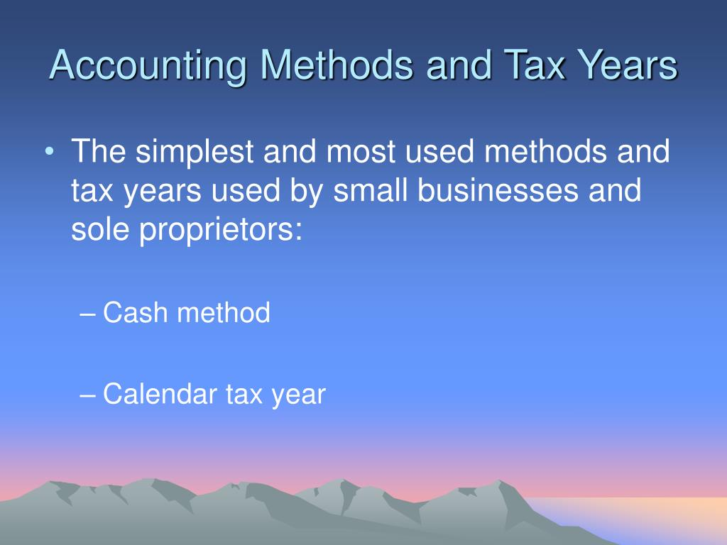 Accounting Methods and Tax Years